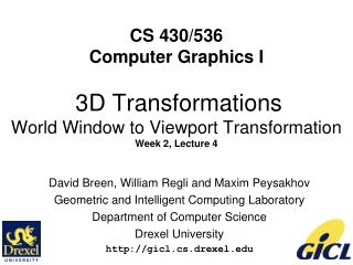 David Breen, William Regli and Maxim Peysakhov Geometric and Intelligent Computing Laboratory