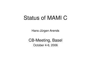 Status of MAMI C