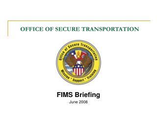 OFFICE OF SECURE TRANSPORTATION
