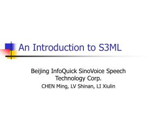 An Introduction to S3ML