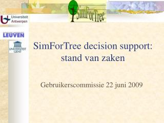 SimForTree decision support: stand van zaken