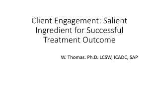Client Engagement: Salient Ingredient for Successful Treatment Outcome