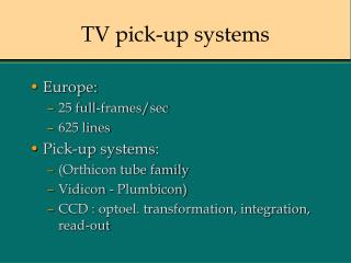 TV pick-up systems