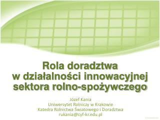 Rola doradztwa                            w dzialalnosci innowacyjnej sektora rolno-spozywczego