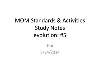 MOM Standards &  Activities Study  Notes evolution: #5