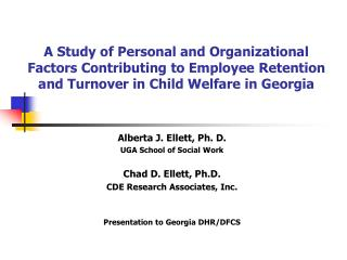 Alberta J. Ellett, Ph. D.  UGA School of Social Work Chad D. Ellett, Ph.D.