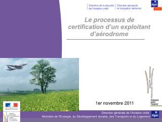 Le processus de certification d un exploitant d a rodrome