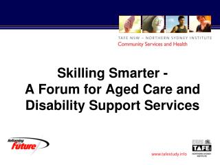 Skilling Smarter - A Forum for Aged Care and Disability Support Services
