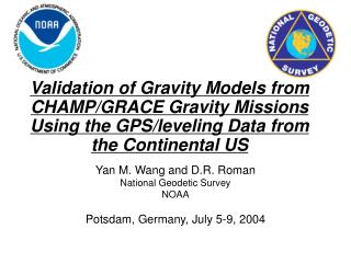 Yan M. Wang and D.R. Roman National Geodetic Survey NOAA Potsdam, Germany, July 5-9, 2004
