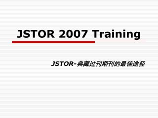 JSTOR 2007 Training