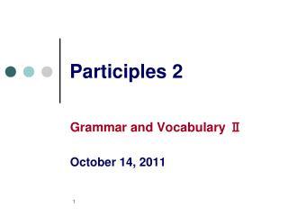 Participles 2