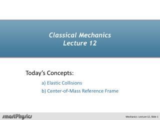 Classical Mechanics Lecture 12