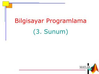 Bilgisayar Programlama (3.  Sunum )