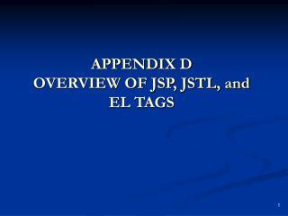 APPENDIX D OVERVIEW OF JSP, JSTL, and EL TAGS
