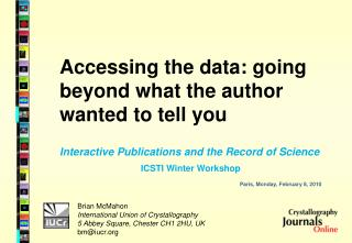 Accessing the data: going beyond what the author wanted to tell you