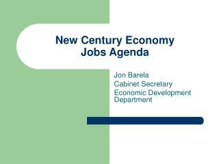 New Century Economy  Jobs Agenda