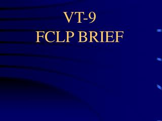 VT-9 FCLP BRIEF