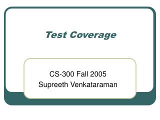 Test Coverage CS-300 Fall 2005