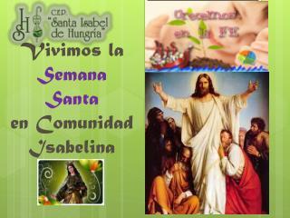 Vivimos la  Semana Santa  en Comunidad Isabelina