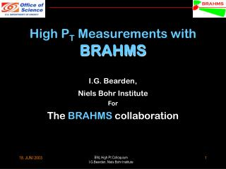 High P T  Measurements with  BRAHMS