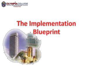The Implementation  Blueprint