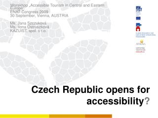Czech Republic opens for accessibility ?