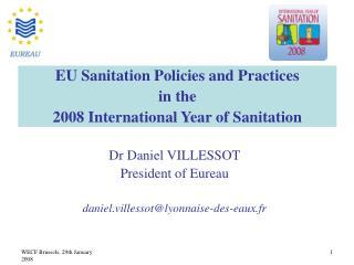 Dr Daniel VILLESSOT President of Eureau daniel.villessot@lyonnaise-des-eaux.fr
