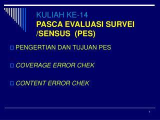 KULIAH KE-14 PASCA EVALUASI SURVEI /SENSUS  (PES)