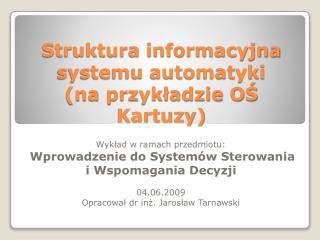 Struktura informacyjna systemu automatyki  (na przykładzie OŚ Kartuzy)