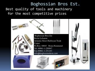 Boghossian  Bros Est.  Best quality of tools and machinery  for the most competitive prices