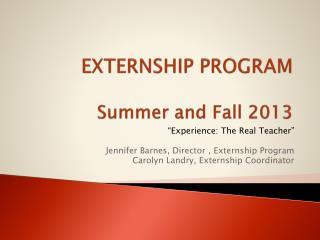 EXTERNSHIP PROGRAM  Summer and Fall 2013