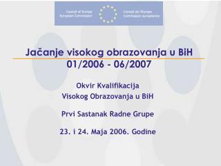 Ja?anje visokog obrazovanja u BiH 01/2006 - 06/2007