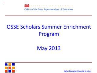 OSSE Scholars Summer Enrichment Program May 2013