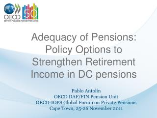 Adequacy of Pensions: Policy Options to Strengthen Retirement Income in DC pensions