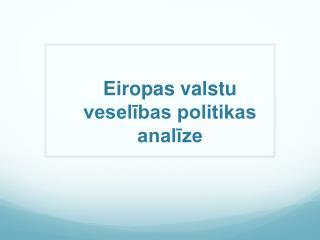 Eiropas  valstu veselības politikas analīze