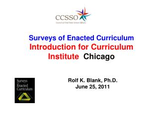 Surveys of Enacted Curriculum  Introduction for Curriculum Institute  Chicago