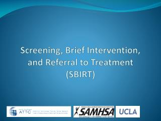 Screening, Brief Intervention, and Referral to Treatment (SBIRT)