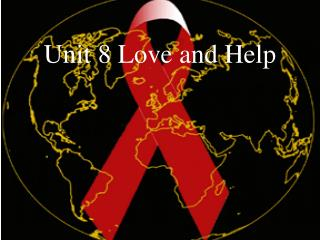 Unit 8 Love and Help