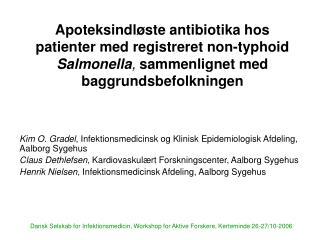 Kim O. Gradel , Infektionsmedicinsk og Klinisk Epidemiologisk Afdeling, Aalborg Sygehus