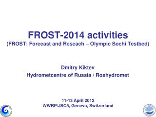 FROST-2014 activities (FROST: Forecast and Reseach – Olympic Sochi Testbed)