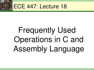ECE 447: Lecture 18