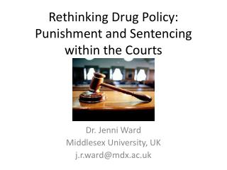 Rethinking Drug Policy: Punishment and Sentencing within the Courts