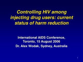 Controlling HIV among injecting drug users: current status of harm reduction