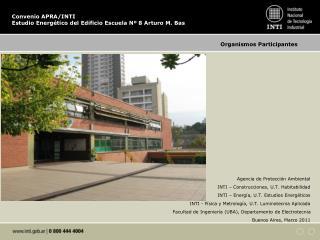 Convenio APRA/INTI Estudio Energético del Edificio Escuela Nº 8 Arturo M. Bas