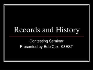 Records and History