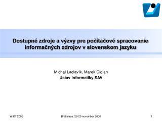 Dostupné zdroje a výzvy pre počítačové spracovanie informačných zdrojov v slovenskom jazyku