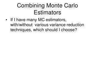 Combining Monte Carlo Estimators