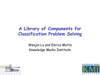 A Library of Components for  Classification Problem Solving