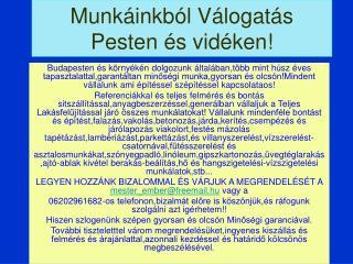 Munk�inkb�l V�logat�s Pesten �s vid�ken!