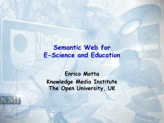 Semantic Web for  E-Science and Education